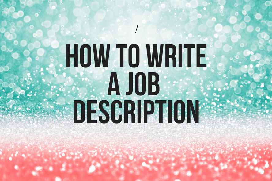 How do you write a job description?