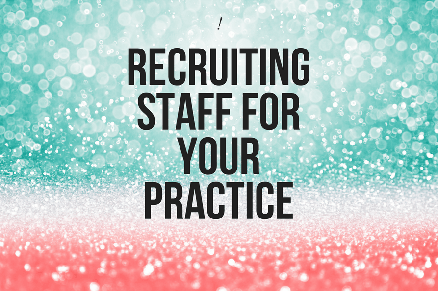 Recruiting Support Staff for your Practice